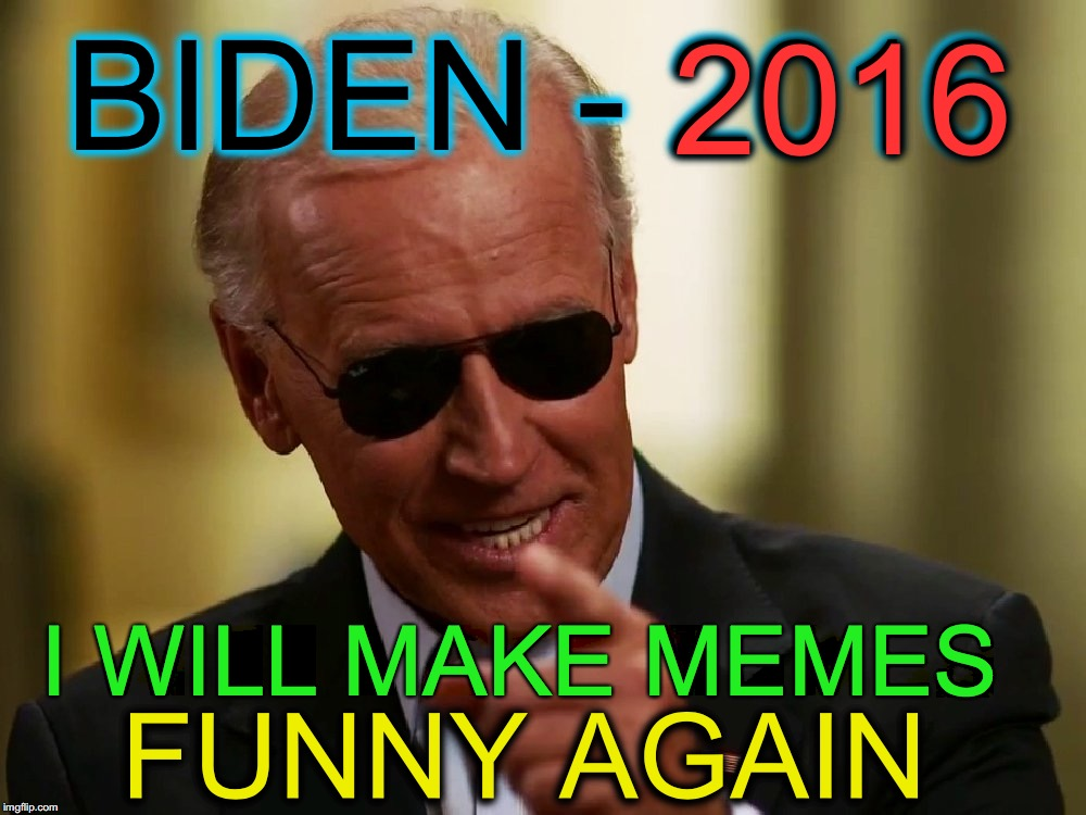 Funny Uncle Meme : We could sure use uncle joe here now imgflip