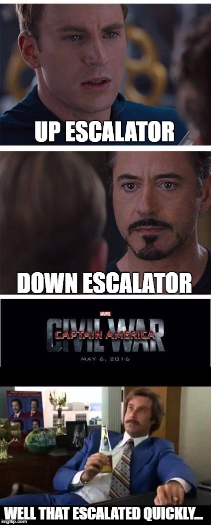Riding The Escalator is No Joyride For These Two! |  UP ESCALATOR; DOWN ESCALATOR; WELL THAT ESCALATED QUICKLY... | image tagged in captain america civil war,ron burgundy,well that escalated quickly,escalator,olympianproduct | made w/ Imgflip meme maker