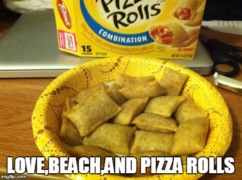 This summer enjoy 3 things  | LOVE,BEACH,AND PIZZA ROLLS | image tagged in memes,good guy pizza rolls | made w/ Imgflip meme maker