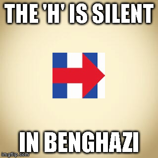 blank | THE 'H' IS SILENT IN BENGHAZI | image tagged in blank | made w/ Imgflip meme maker