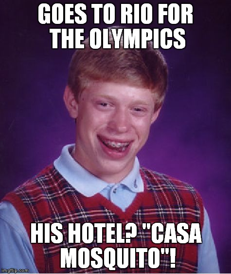 "Yes, that is the name of a real hotel in Rio! | GOES TO RIO FOR THE OLYMPICS HIS HOTEL? ""CASA MOSQUITO""! 