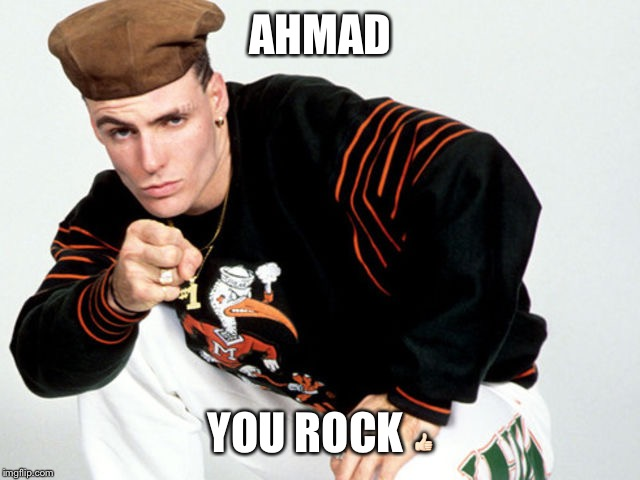 Vanilla Ice | AHMAD YOU ROCK  | image tagged in vanilla ice | made w/ Imgflip meme maker