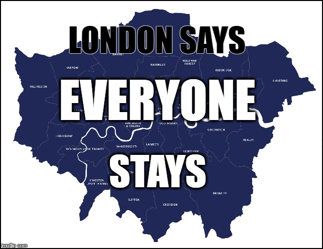everyone stays |  LONDON SAYS; EVERYONE; STAYS | image tagged in eu,migrants,immigrants,welcome | made w/ Imgflip meme maker