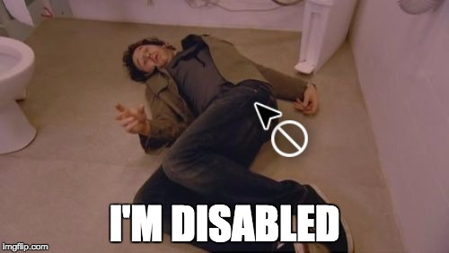 I'm Disabled | I'M DISABLED | image tagged in i'm disabled | made w/ Imgflip meme maker