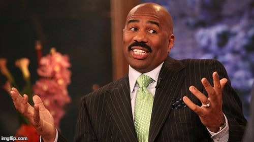 Steve Harvey Meme | _ | image tagged in memes,steve harvey | made w/ Imgflip meme maker