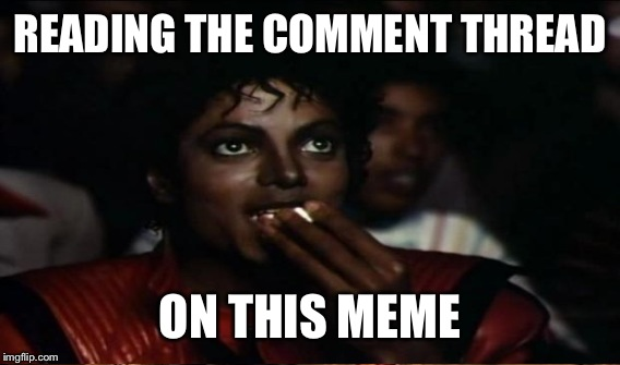 READING THE COMMENT THREAD ON THIS MEME | made w/ Imgflip meme maker