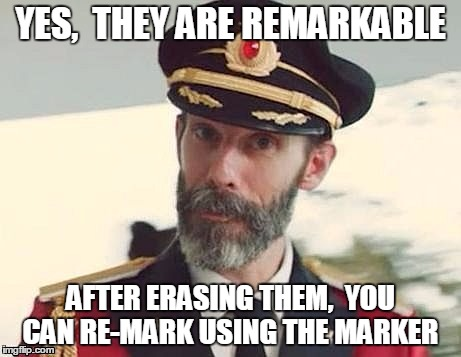 Captain Obvious | YES,  THEY ARE REMARKABLE AFTER ERASING THEM,  YOU CAN RE-MARK USING THE MARKER | image tagged in captain obvious | made w/ Imgflip meme maker