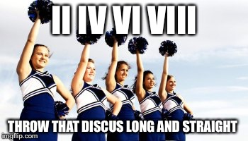 Roman cheerleaders They're all about the Roman Numerals |  II IV VI VIII; THROW THAT DISCUS LONG AND STRAIGHT | image tagged in roman numerals,cheerleaders,memes | made w/ Imgflip meme maker