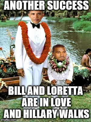 Anything is possible on Fantasy Island Taboo.  | ANOTHER SUCCESS BILL AND LORETTA ARE IN LOVE AND HILLARY WALKS | image tagged in memes,fantasy island | made w/ Imgflip meme maker