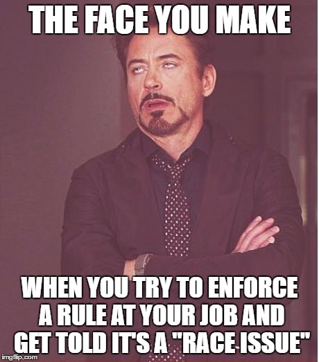 "Told a little girl she needed to wear a shirt over her swimsuit and got called racist because I'm white and the family was black | THE FACE YOU MAKE WHEN YOU TRY TO ENFORCE A RULE AT YOUR JOB AND GET TOLD IT'S A ""RACE ISSUE"" 