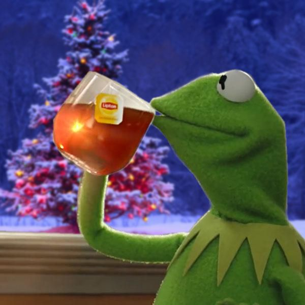Kermit Christmas Tea Blank Meme Template