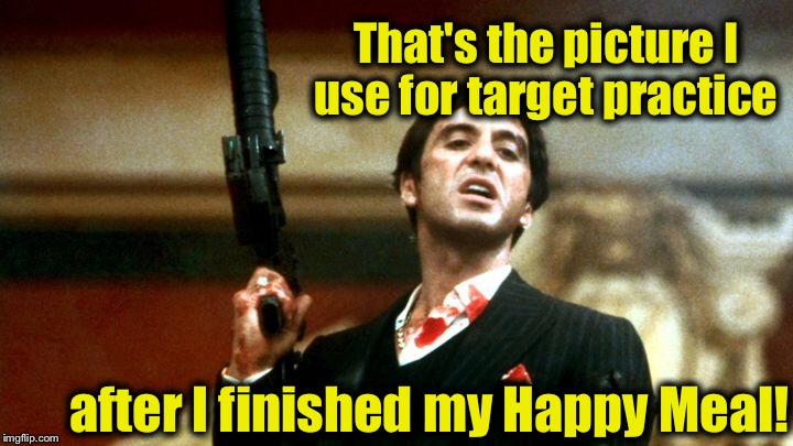 That's the picture I use for target practice after I finished my Happy Meal! | made w/ Imgflip meme maker