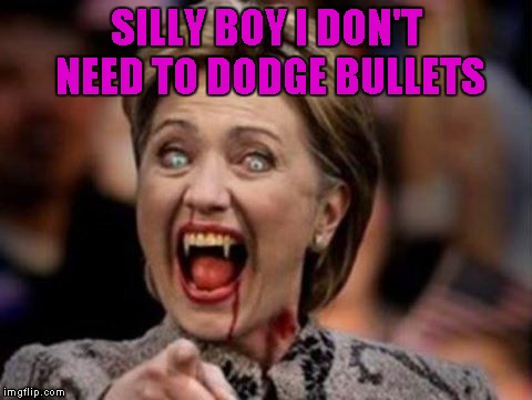 SILLY BOY I DON'T NEED TO DODGE BULLETS | made w/ Imgflip meme maker