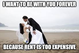 The Nihilist Anniversary Card | I WANT TO BE WITH YOU FOREVER BECAUSE RENT IS TOO EXPENSIVE | image tagged in nihilism,relationships,comedy | made w/ Imgflip meme maker