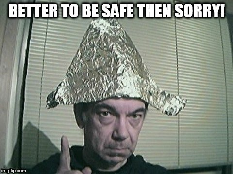 BETTER TO BE SAFE THEN SORRY! | made w/ Imgflip meme maker