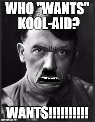 "WHO ""WANTS"" KOOL-AID? WANTS!!!!!!!!!! 