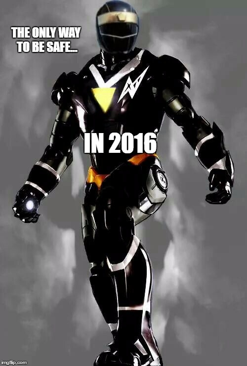 Power Ranger | THE ONLY WAY TO BE SAFE... IN 2016 | image tagged in power rangers,memes | made w/ Imgflip meme maker