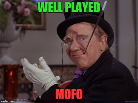 WELL PLAYED MOFO | made w/ Imgflip meme maker