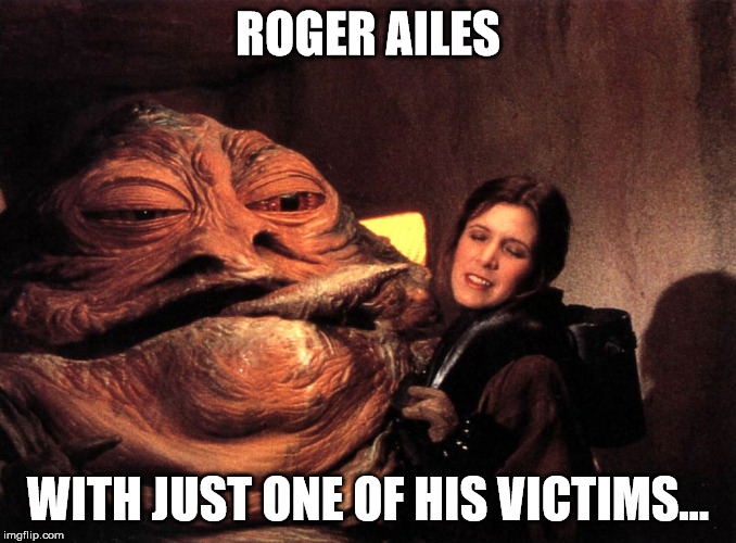 ROGER AILES WITH ONE OF HIS VICTIMES |  ROGER AILES; WITH JUST ONE OF HIS VICTIMS... | image tagged in gop crap,fox news,pedophile,family,hypocrite | made w/ Imgflip meme maker