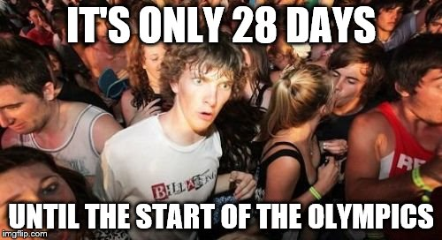 I think I may have left it too late to make the team... |  IT'S ONLY 28 DAYS; UNTIL THE START OF THE OLYMPICS | image tagged in memes,sudden clarity clarence,olympics,rio olympics,sport | made w/ Imgflip meme maker
