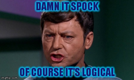 DAMN IT SPOCK OF COURSE IT'S LOGICAL | made w/ Imgflip meme maker