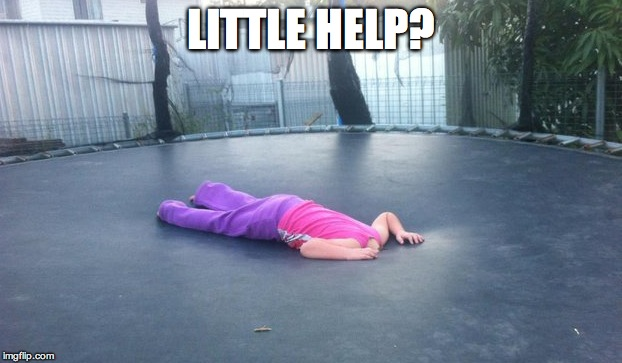 Trampoline Fail |  LITTLE HELP? | image tagged in kids,kid fail,fail,trampoline | made w/ Imgflip meme maker