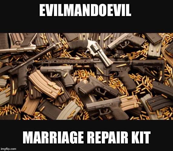 EVILMANDOEVIL MARRIAGE REPAIR KIT | made w/ Imgflip meme maker