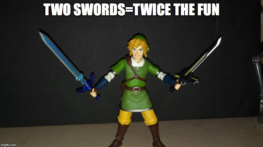 Dual Wield Link | TWO SWORDS=TWICE THE FUN | image tagged in sword,link,legend of zelda,memes | made w/ Imgflip meme maker