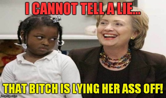 I CANNOT TELL A LIE... THAT B**CH IS LYING HER ASS OFF! | made w/ Imgflip meme maker