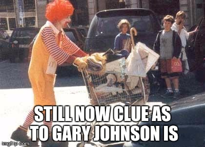 STILL NOW CLUE AS TO GARY JOHNSON IS | made w/ Imgflip meme maker
