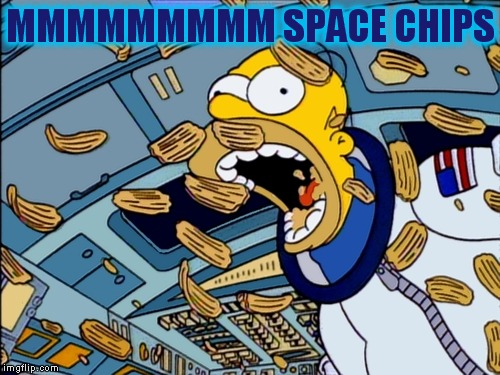 MMMMMMMMM SPACE CHIPS | made w/ Imgflip meme maker