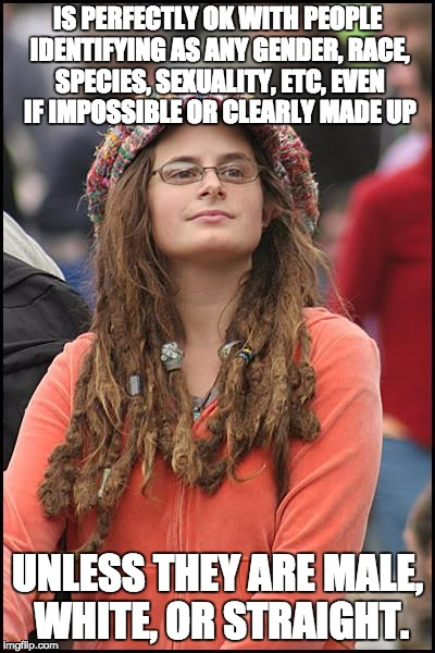 """Straight White Men are Oppressive in nature"" ~ Stupid People 