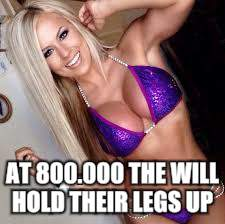 AT 800.000 THE WILL HOLD THEIR LEGS UP | made w/ Imgflip meme maker