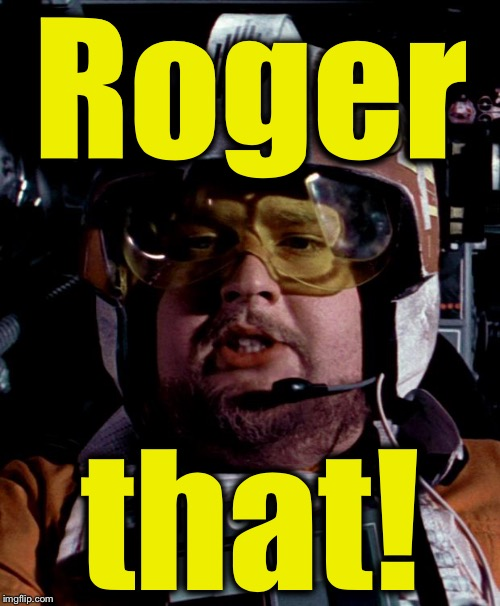 Porkins  | Roger that! | image tagged in porkins | made w/ Imgflip meme maker