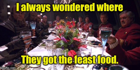 I always wondered where They got the feast food. | made w/ Imgflip meme maker