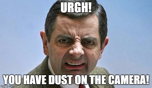 Urgh! Dust! | URGH! YOU HAVE DUST ON THE CAMERA! | image tagged in urgh,dust,mr bean,camera | made w/ Imgflip meme maker