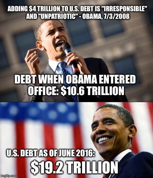 "ADDING $4 TRILLION TO U.S. DEBT IS ""IRRESPONSIBLE"" AND ""UNPATRIOTIC"" - OBAMA, 7/3/2008 U.S. DEBT AS OF JUNE 2016: DEBT WHEN OBAMA ENTERED OF 