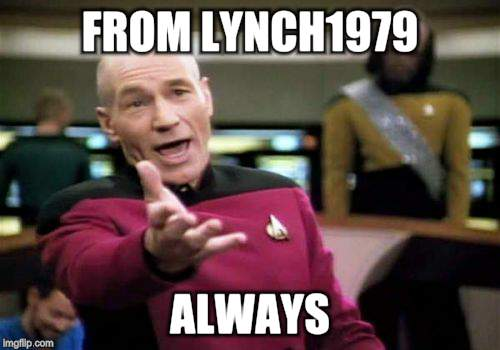 Picard Wtf Meme | FROM LYNCH1979 ALWAYS | image tagged in memes,picard wtf | made w/ Imgflip meme maker