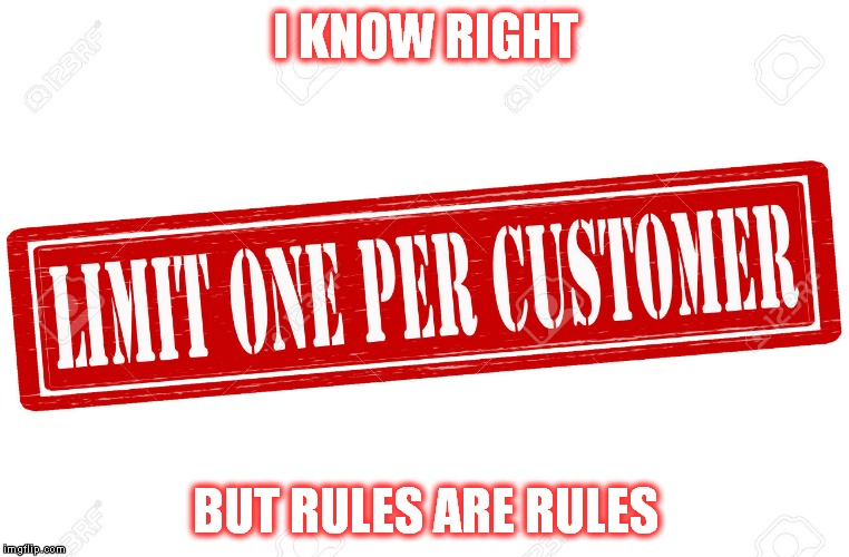 I KNOW RIGHT BUT RULES ARE RULES | made w/ Imgflip meme maker