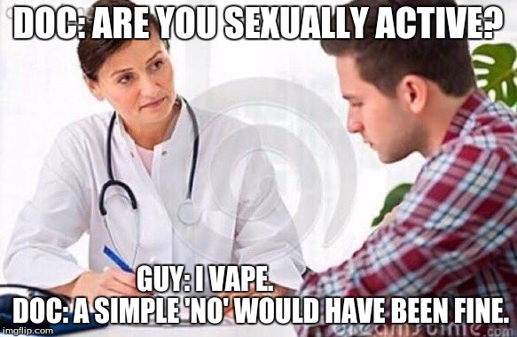 Sexually active vape meme