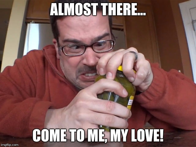 ALMOST THERE... COME TO ME, MY LOVE! | made w/ Imgflip meme maker