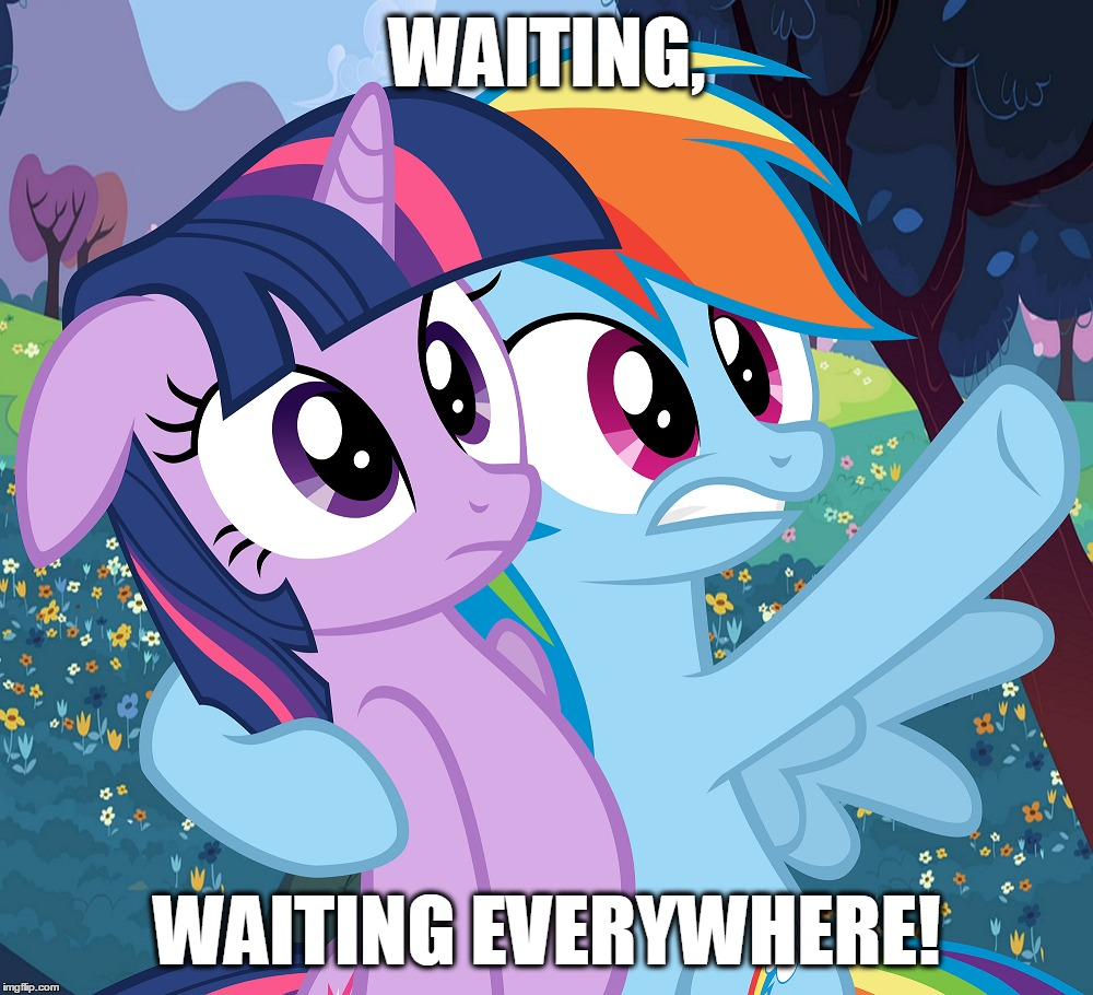WAITING, WAITING EVERYWHERE! | made w/ Imgflip meme maker
