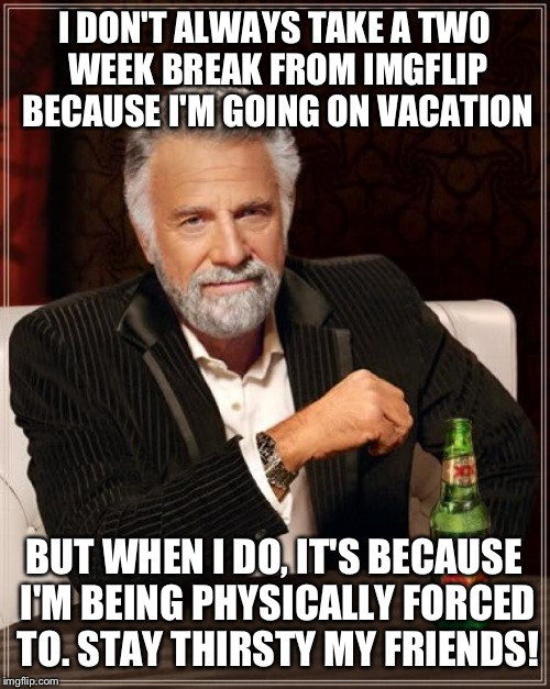 """Stay thirsty""- Get it? Cuz my name is H2O?! *cough* see you guys in two weeks... 