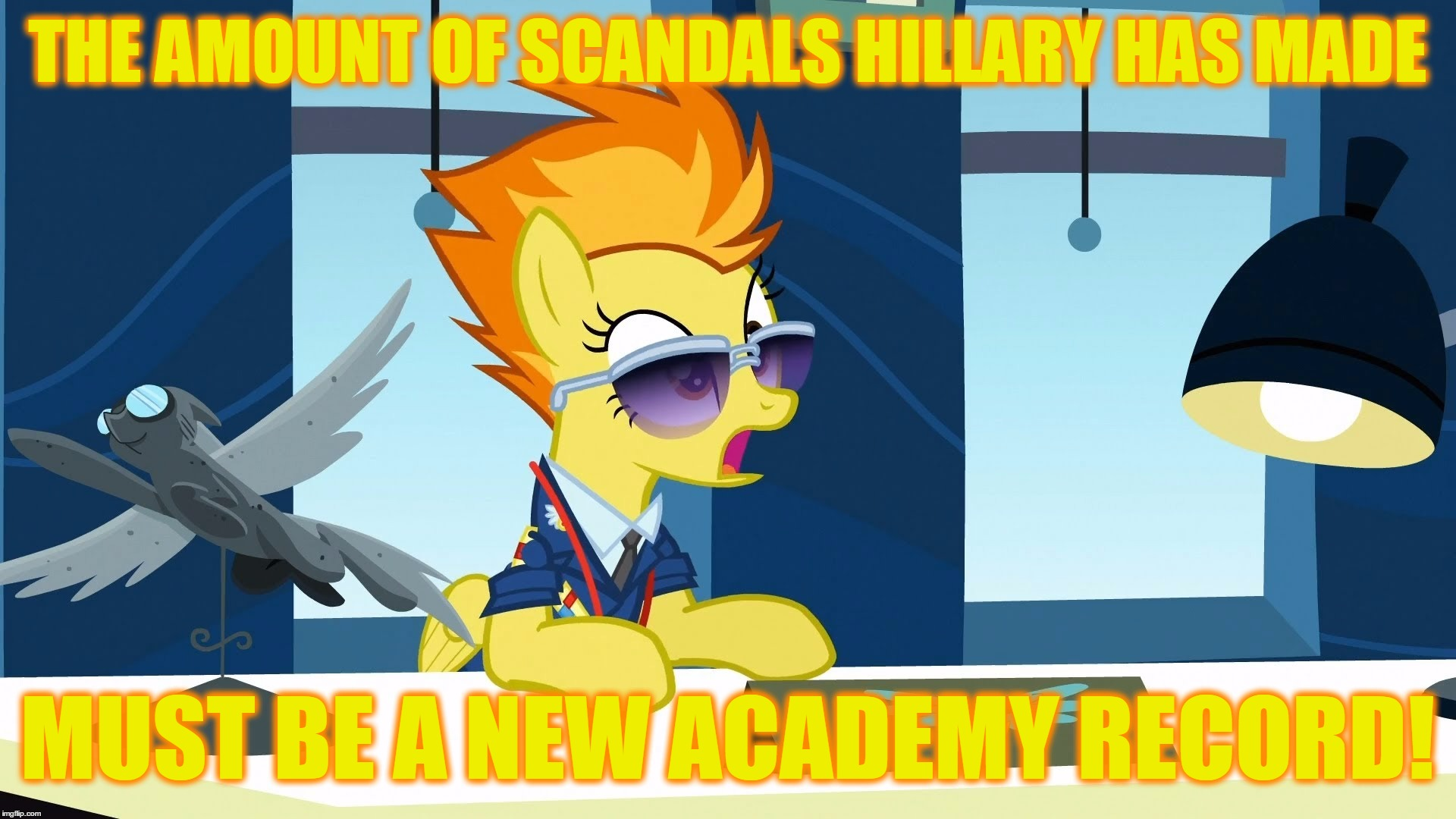 Spitfire That's A New Academy Record | THE AMOUNT OF SCANDALS HILLARY HAS MADE MUST BE A NEW ACADEMY RECORD! | image tagged in spitfire that's a new academy record | made w/ Imgflip meme maker