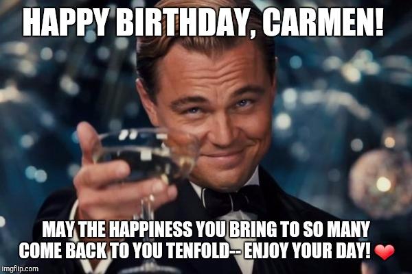 Leonardo dicaprio cheers meme imgflip - Happy birthday carmen images ...