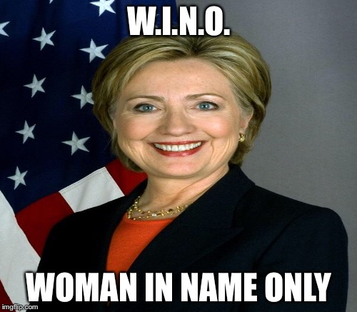 mad dog 20/20 | W.I.N.O. WOMAN IN NAME ONLY | image tagged in memes | made w/ Imgflip meme maker