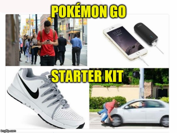 Get yours today! |  POKÉMON GO; STARTER KIT | image tagged in pokemon go,starter pack,danger,funny meme,cell phone,cars | made w/ Imgflip meme maker