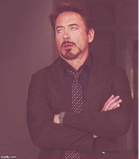 Face You Make Robert Downey Jr Meme | _ | image tagged in memes,face you make robert downey jr | made w/ Imgflip meme maker