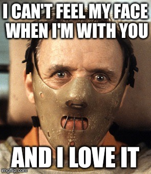Quid Pro Quo |  I CAN'T FEEL MY FACE WHEN I'M WITH YOU; AND I LOVE IT | image tagged in pop music | made w/ Imgflip meme maker