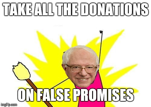 X All The Y Meme | TAKE ALL THE DONATIONS ON FALSE PROMISES | image tagged in memes,x all the y | made w/ Imgflip meme maker